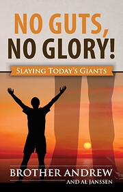 No Guts, No Glory! by Brother Andrew