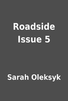 Roadside Issue 5 by Sarah Oleksyk
