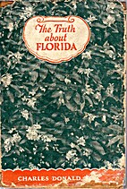 The Truth About Florida, 1925 by CHARLES…