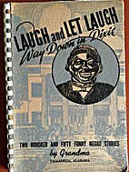 Laugh and let laugh: Way down in Dixie : two…