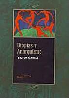 Utopias y anarquismo (Spanish Edition) by…