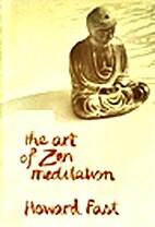 The Art of Zen Meditation by Howard Fast