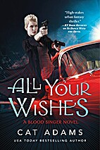 All Your Wishes by Cat Adams
