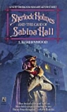 Sherlock Holmes and The Case of Sabina Hall…