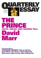 Quarterly Essay 51: The Prince: Faith, Abuse…