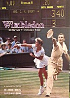 Wimbledon: Serving Through Time by John…