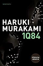 1Q84. Första boken by Haruki Murakami