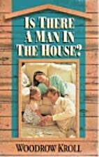 Is There a Man in the House ? by Woodrow…