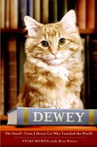 Dewey, the library cat by Vicki Myron
