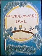 The Wide Awake Owl by Louis Slobodkin