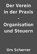 Der Verein in der Praxis - Organisation und…