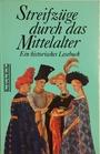 Streifzüge durch das Mittelalter - Rainer Beck