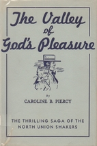 The Valley of God's Pleasure: A Saga of the…