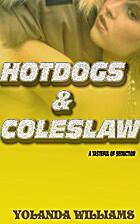 Hotdogs & Coleslaw by Yolanda Williams