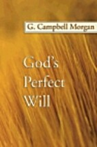 God's Perfect Will by G. Campbell Morgan