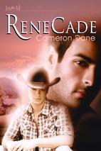 ReneCade by Cameron Dane