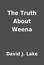 The Truth About Weena by David J. Lake