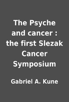 The Psyche and cancer : the first Slezak…
