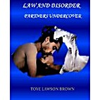 LAW AND DISORDER: PARTNERS UNDERCOVER by…
