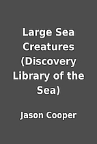 Large Sea Creatures (Discovery Library of…