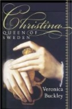 Christina, Queen of Sweden: The Restless…