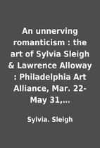 An unnerving romanticism : the art of Sylvia…