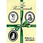 The Reincarnate by Polly L. Hughes