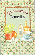 Grandmother's Remedies by Marian Hoffman