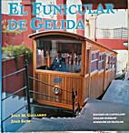 El funicular de Gelida : els seus primers 75…