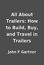 All About Trailers: How to Build, Buy, and…