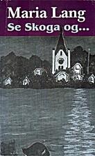 Se Skoga og - by Maria Lang