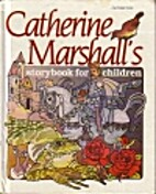 Catherine Marshall's Storybook for Children…