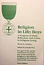 Religion in Life: Boys by Wayne B. Arnason