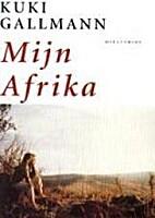 Mijn Afrika by Kuki Gallmann