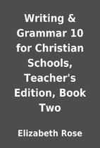 Writing & Grammar 10 for Christian Schools,…