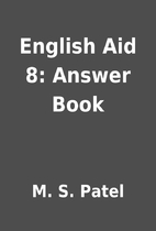 English Aid 8: Answer Book by M. S. Patel