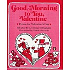 Good Morning to You, Valentine by Lee…