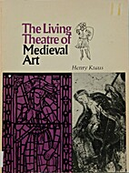 The living theatre of medieval art by Henry…