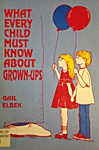 What Every Child Must Know About Grown-Ups…
