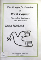 The struggle for freedom in West Papua :…