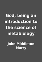 God, being an introduction to the science of…