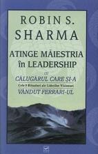 Atinge maiestria in leadership cu calugarul…