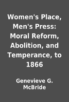 Women's Place, Men's Press: Moral Reform,…