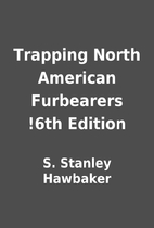 Trapping North American Furbearers !6th…