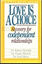 Love is a Choice : Recovery from Codependent…