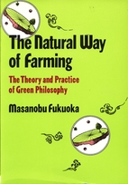 The Natural Way of Farming by Masanobu…