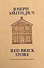 Joseph Smith, Jr.'s Red Brick Store…