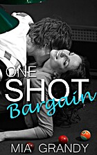 One Shot Bargain: A New Adult Romance…