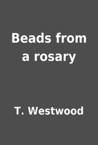 Beads from a rosary by T. Westwood