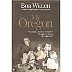 My Oregon by Bob Welch